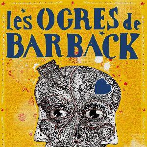 Les Ogres De Barback + 1Ère Partie