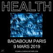 Concert HEALTH à PARIS @ Badaboum - Billets & Places