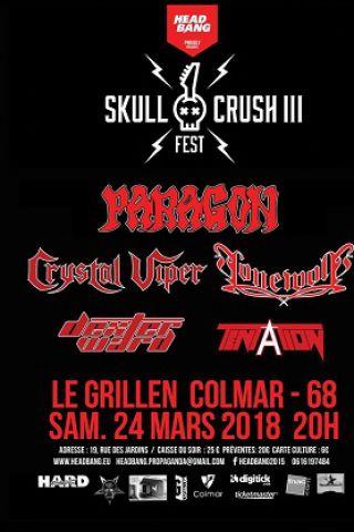 Concert Skull Crush Fest III:Paragon,Crystal Viper,Dexter Ward & Lonewolf à COLMAR @ Le GRILLEN - Billets & Places