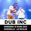 Concert DUB INC + 1ERE PARTIE