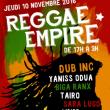 Concert REGGAE EMPIRE 2016 (DUB INC / YANISS ODUA / BIGA RANX / TAIRO...) à LIMOGES @ Parc Expo - Billets & Places