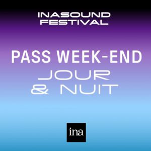 PASS WEEKEND • INASOUND FESTIVAL 2018 @ PALAIS BRONGNIART - PARIS