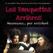Spectacle LES BANQUETTES ARRIÈRES - HEUREUSES... PAR ACCIDENT