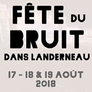 FÊTE DU BRUIT - LANDERNEAU - VENDREDI @ Les Jardins de la Palud - LANDERNEAU
