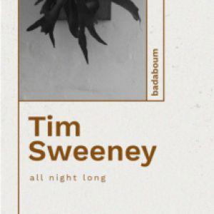 Tim Sweeney (all night long) @ Badaboum - PARIS