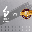 Match LDLC ASVEL - ORLEANS