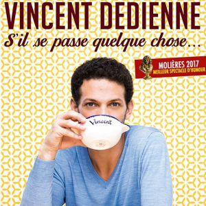 VINCENT DEDIENNE @ Cité des Congrès - Grand Auditorium - Nantes