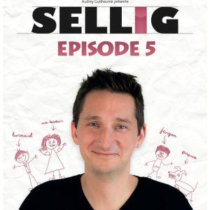Sellig - Episode 5