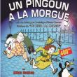 Théâtre UN PINGOUIN A LA MORGUE