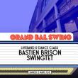 Soirée GRAND BAL SWING w/ BASTIEN BRISON SWINGTET à Paris @ La Bellevilloise - Billets & Places