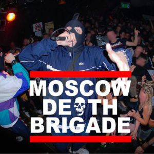 Moscow Death Brigade + Guest