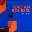 Concert GAETAN ROUSSEL à ANNEMASSE @ Château Rouge - Billets & Places