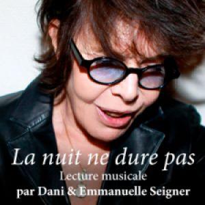 DANI & EMMANUELLE SEIGNER : LA NUIT NE DURE PAS @ Théâtre Les Etoiles - PARIS