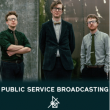 Concert PUBLIC SERVICE BROADCASTING + GUEST