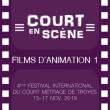 Court en Scène Festival international du court métrage - Anim 1 à LA CHAPELLE SAINT LUC @ CENTRE CULTUREL DIDIER BIENAIME - Billets & Places