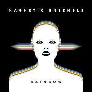 MAGNETIC ENSEMBLE - RELEASE PARTY - RAINBOW + INVITES SURPRISE !! @ Le Trabendo - Paris