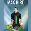 Spectacle MAX BIRD à Dijon @ THEATRE DES FEUILLANTS - Billets & Places