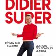 Spectacle Didier Super est bien plus marrant que tous ces comiques de merde