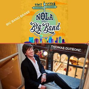 «Nola Spirit» Big Band Brass / Thomas Dutronc, Frenchy»