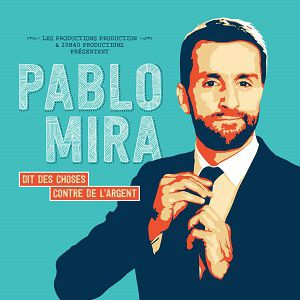 PABLO MIRA @ THEATRE DES FEUILLANTS - Dijon
