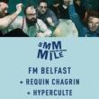 Concert SMMMILE : FM BELFAST + HYPERCULTE + REQUIN CHAGRIN