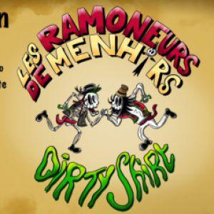 Les Ramoneurs De Menhirs + Dirty Shirt
