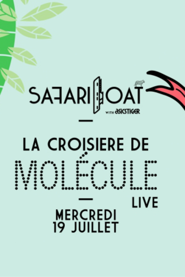 La Croisière Safari de Molécule (Live) @ Safari Boat with Asics Tiger - PARIS