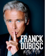 Spectacle FRANCK DUBOSC - FIFTY/ FIFTY