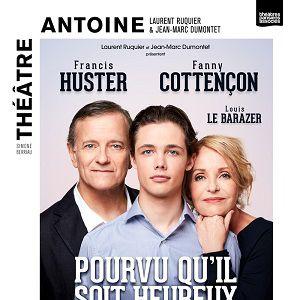 POURVU QU'IL SOIT HEUREUX @ Théâtre Antoine - Paris