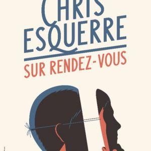 Chris Esquerre - Sur Rendez-Vous