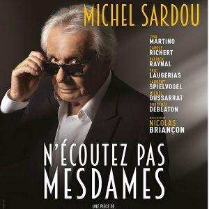 N'ecoutez Pas Mesdames - Avec Michel Sardou