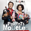 Théâtre PARENTS MODELES