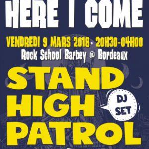 HERE I COME: Stand High Patrol (Dj Set), Feldub, Dirty Bangerz @ Rock School Barbey  - BORDEAUX