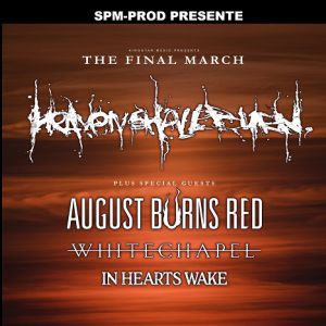 HEAVEN SHALL BURN + AUGUST BURNS RED +WHITECHAPEL +IN HEARTS WAKE @ LE METRONUM - TOULOUSE