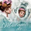 Projection Madame de ... (1953) à SAINT SAUVEUR EN PUISAYE @ La Maison de Colette - Billets & Places