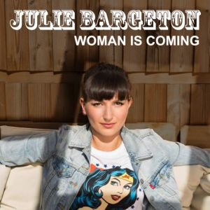 Julie Bargeton - Woman Is Coming