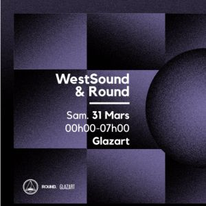 WestSound x ROUND | w/ The Horrorist, NX1, and more @ Glazart - PARIS 19