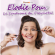 Spectacle ELODIE POUX - LE SYNDROME DU PLAYMOBIL
