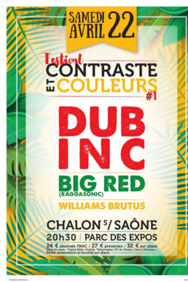 Concert DUB INC + BIG RED (Raggasonic) + WILLIAMS BRUTUS à Chalon sur Saône @ Parc des Expositions - Billets & Places