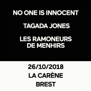 NO ONE IS INNOCENT + TAGADA JONES + LES RAMONEURS DE MENHIRS @ LA CARENE - Brest