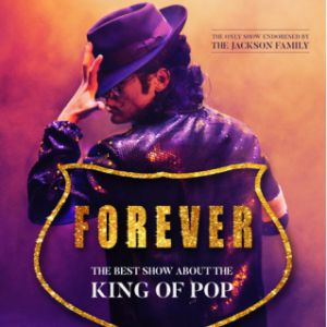 "Forever "" The Best Show Of The King Of The Pop"""