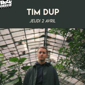 Tim Dup + Invité