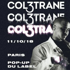 COL3TRANE @ Le Pop Up du Label - PARIS