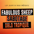 Concert FABULOUS SHEEP + SABOTAGE + OSLO TROPIQUE