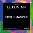 FESTIVAL LE BON AIR # DIMANCHE JOUR à Marseille @ La Friche La Belle de Mai - Billets & Places