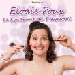 Spectacle Élodie Poux : le syndrôme du Playmobil