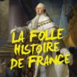 Théâtre LA FOLLE HISTOIRE DE FRANCE
