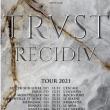 Concert TRUST - RECIDIV TOUR