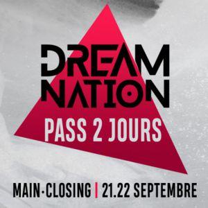 Forfait 2 Jours // Dream Nation + Closing