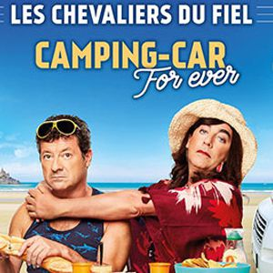 Les Chevaliers Du Fiel -Camping-Car For Ever